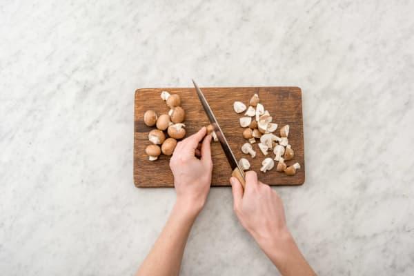 Chop the mushrooms