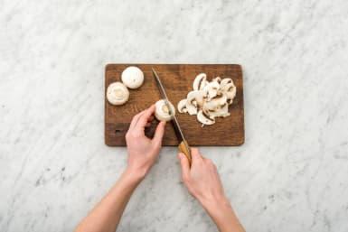 Slice the mushrooms